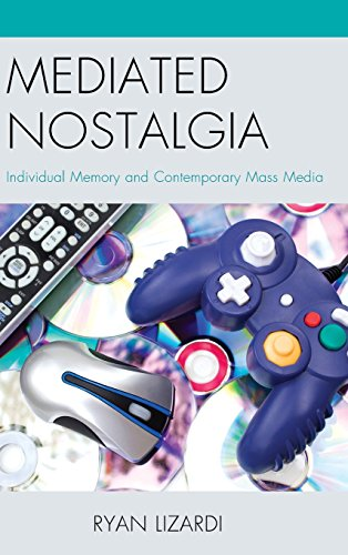 Mediated Nostalgia: Individual Memory and Contemporary Mass Media