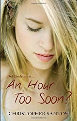 An Hour Too Soon? by Christopher Santos (1-Sep-2010) Paperback