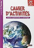 Tavernier CM1 • Cahier d'activités - Sciences expérimentales et technologie
