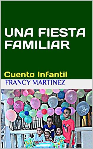 UNA FIESTA FAMILIAR: CUENTO INFANTIL por Francy Martinez