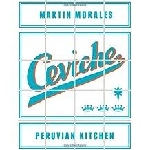 By Martin Morales Ceviche: Peruvian Kitchen