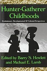 Hunter-Gatherer Childhoods: Evolutionary, Developmental, and Cultural Perspectives (Evolutionary Foundations of Human Behavior (Paperback))