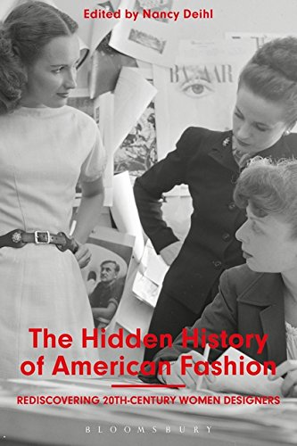 The Hidden History of American Fashion: Rediscovering 20th-century Women Designers (Jessie Und James Kostüm)