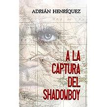 A la captura del Shadowboy