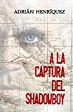 A la captura del Shadowboy: (The Capture of Shadowboy) (Spanish Edition)