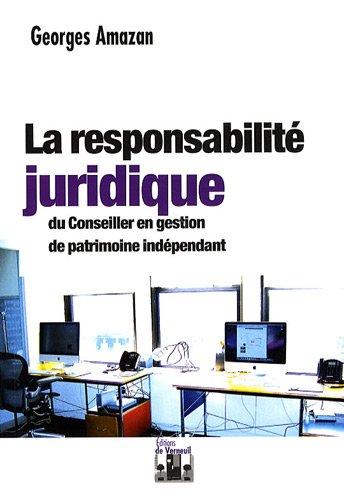 La responsabilité juridique du conseiller en gestion de patrimoine indépendant