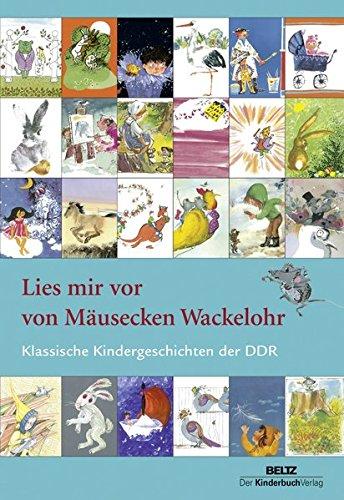 Lies mir vor von Mäusecken Wackelohr: Klassische Kindergeschichten der DDR
