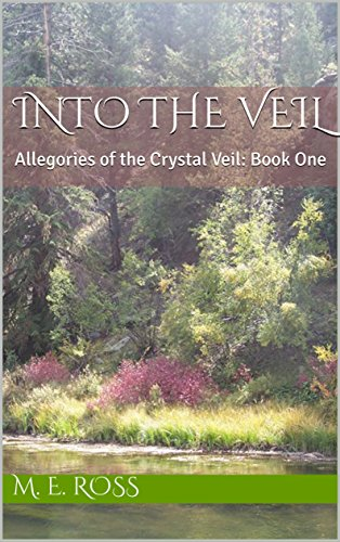 Into the Veil: Allegories of the Crystal Veil: Book One (Allegories of the Veil 1) (English Edition) Allegorie Crystal