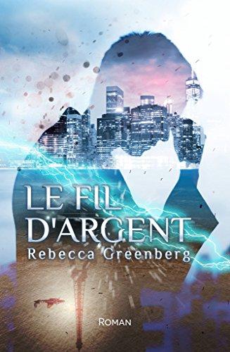 Le Fil d'Argent par Rebecca Greenberg