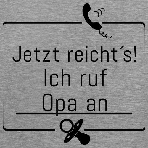 JETZT REICHT´S! ICH RUF OPA AN - Damen T-Shirt - 14 Farben Sportlich Grau