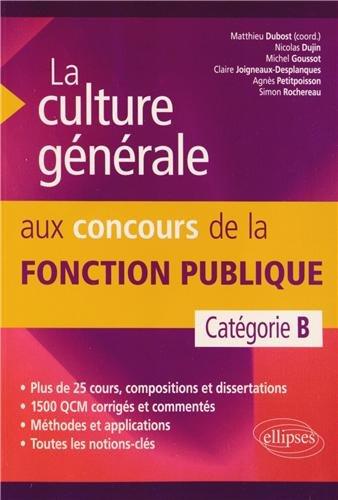 La Culture Gnrale aux Concours de la Fonction Publique. Catgorie B