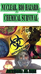 Nuclear,Bio Hazard,Chemical Survival: What to do in case of WW3? well, I tell you here. (U-Survive it Book 2)