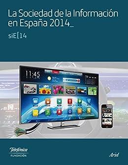 La Sociedad de la Información en España 2014 de [Fundación Telefónica]