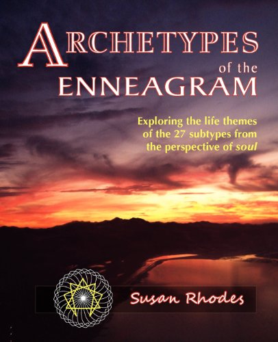 Archetypes of the Enneagram: Exploring the Life Themes of the 27 Enneagram Subtypes from the Perspective of Soul