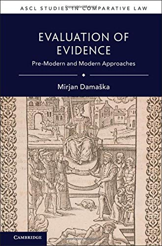 Evaluation of Evidence: Pre-Modern and Modern Approaches (ASCL Studies in Comparative Law) por Mirjan Damaška