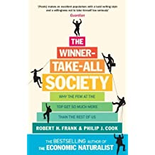 The Winner-Take-All Society: Why the Few at the Top Get So Much More Than the Rest of Us by Philip J Cook (2010-06-03)