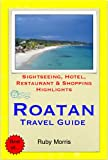 Roatan, Honduras (Caribbean) Travel Guide - Sightseeing, Hotel, Restaurant & Shopping Highlights (Illustrated) (English Edition)