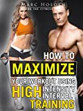 Image de How to Maximize Your Workout Using High Intensity Interval Training (English Edi