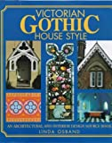 Victorian Gothic House Style: An Architectural and Interior Design Source Book by Linda Osband (2000-04-27)