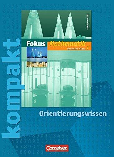 Fokus Mathematik - Gymnasium Rheinland-Pfalz: 7. Schuljahr - Fokus kompakt - Orientierungswissen: Schülermaterial mit Lösungen