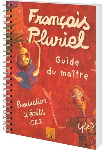 Production d'écrits CE2 : Guide du maître