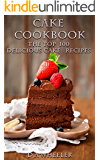 CAKE COOKBOOK:   The Top 100 Cake Recipes: cake recipes, cake cookbook, cake cook book, cake recipe, cake recipe book, delicious cake recipes (English Edition)