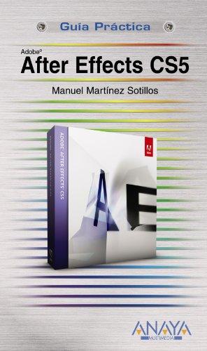 After Effects CS5 (Guias practicas / Practical Guides) por Manuel Martinez Sotillos