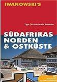 Südafrikas Norden & Ostküste. Tipps für individuelle Entdecker