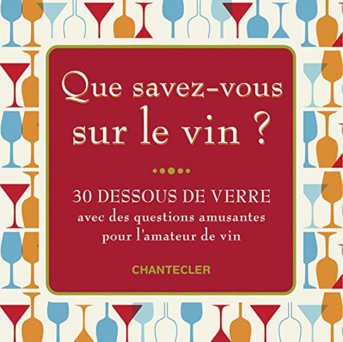 Que savez-vous sur le vin (30 dessous de verre)