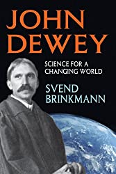 John Dewey: Science for a Changing World (History and Theory of Psychology)