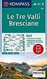 Le Tre Valli Bresciane: 4in1 Wanderkarte 1:50000 mit Aktiv Guide und Detailkarten inklusive Karte zur offline Verwendung in der KOMPASS-App. Fahrradfahren. Skitouren. (KOMPASS-Wanderkarten, Band 103) -