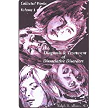 Collected Works, Volume I, Diagnosis & Treatment of Dissociative Disorders (English Edition)