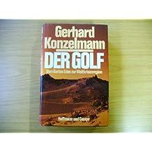 Der Golf. Vom Garten Eden zur Weltkrisenregion