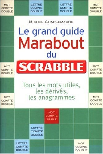 Le grand guide marabout du scrabble par M. Charlemagne