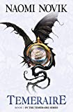 Temeraire (The Temeraire Series, Book 1) by Naomi Novik