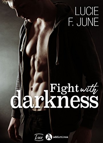 Fight with Darkness: Avec toi par [June, Lucie F. ]