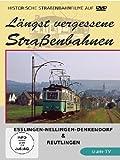 Längst vergessene Straßenbahnen: Esslingen-Nellingen-Denkendorf & Reutlingen [Alemania] [DVD]