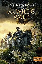 Der Wilde Wald: Abenteuer-Roman (Gulliver)