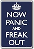 Now Panic And Freak Out - Motivational Quotes Fridge Magnet - Kühlschrankmagnet