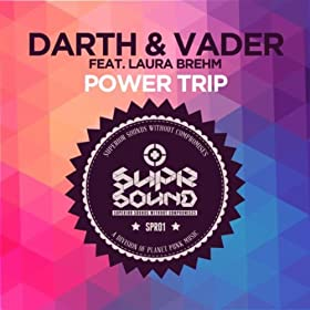 Darth & Vader feat. Laura Brehm-Power Trip