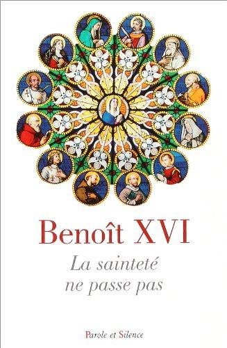 La sainteté ne passe pas (BENOIT XVI RATZ)