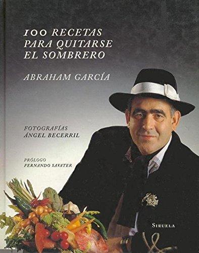100 recetas para quitarse el sombrero (Catálogos y Ediciones Especiales)