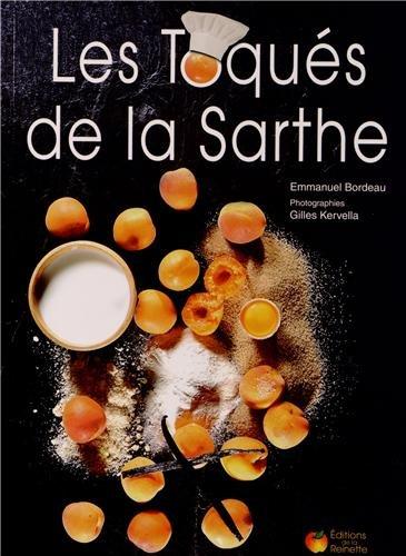 Les Toqués de la Sarthe par Emmanuel Bordeau, Gilles Kervella