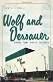 Wolf and Dessauer: Where Fort Wayne Shopped (Landmarks) by Jim Barron (2011-04-10)