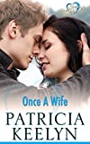 Once A Wife (A Mother's Heart Book 2) by Patricia Keelyn