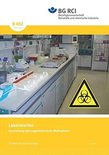 B 002 - Laboratorien (BGI 629): Ausstattung und organisatorische Maßnahmen (B-Reihe - Sichere Biotechnologie/Safe Biotechnology) 002 Safe