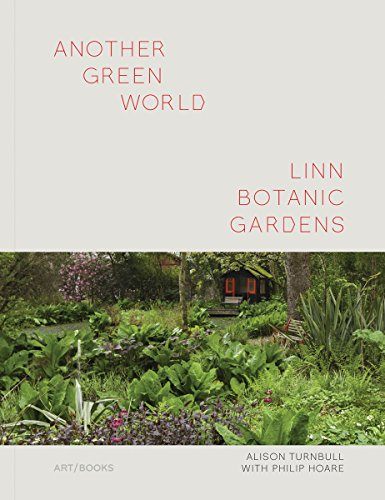 Another Green world, Linn Botanic Gardens : Encounters with a Scottish Arcadia par Alison Turnbull