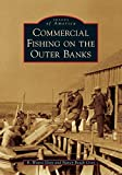 Commercial Fishing on the Outer Banks (Images of America)