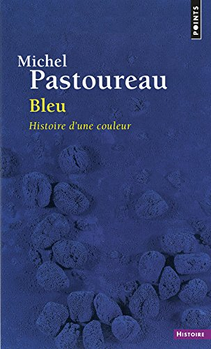 Bleu - histoire d'une couleur par Michel Pastoureau