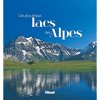 Les plus beaux lacs des Alpes
